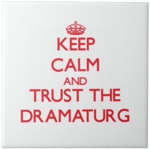 keep_calm_and_trust_the_dramaturg_ceramic_tile-r32585b26ebd944a391f65451dfcf19ae_agtk1_8byvr_512_Fotor